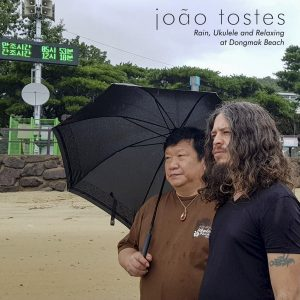João Tostes - Rain, Ukulele and Relaxing at Dongmak Beach (Single)
