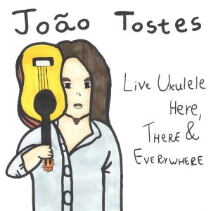 João Tostes - Live Here There & Everywhere (Álbum)